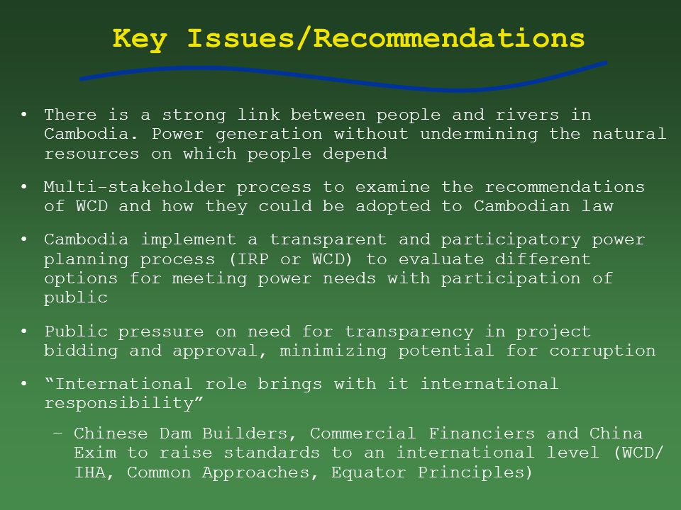 Key Issues/Recommendations There is a strong link between people and rivers in Cambodia.