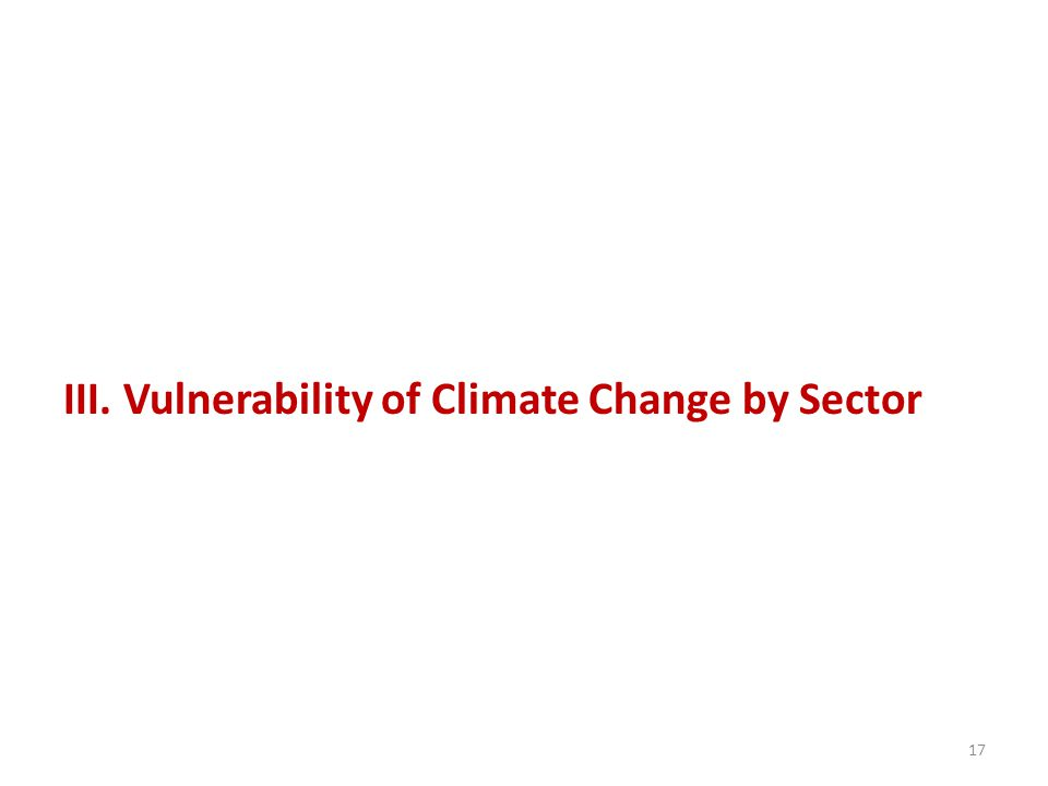 III. Vulnerability of Climate Change by Sector 17