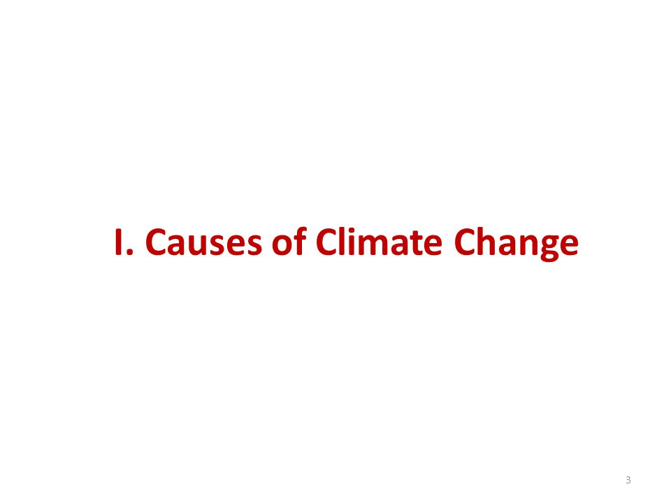 I. Causes of Climate Change 3