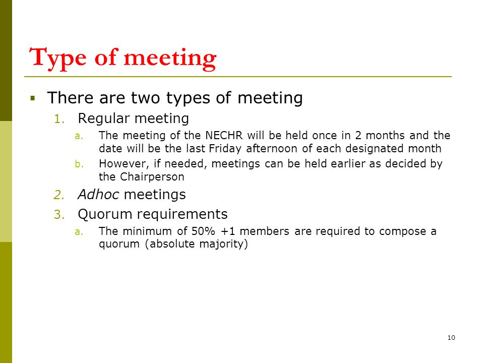 Type of meeting  There are two types of meeting 1. Regular meeting a. The meeting of the NECHR will be held once in 2 months and the date will be the