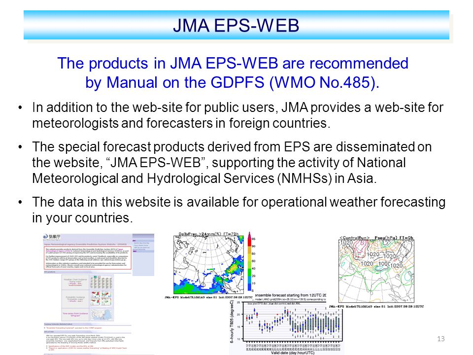 13 The products in JMA EPS-WEB are recommended by Manual on the GDPFS (WMO No.485).
