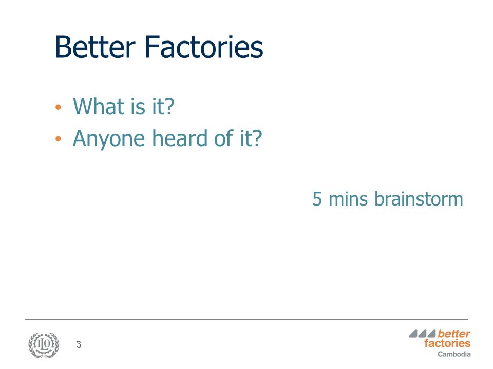 3 Better Factories What is it Anyone heard of it 5 mins brainstorm