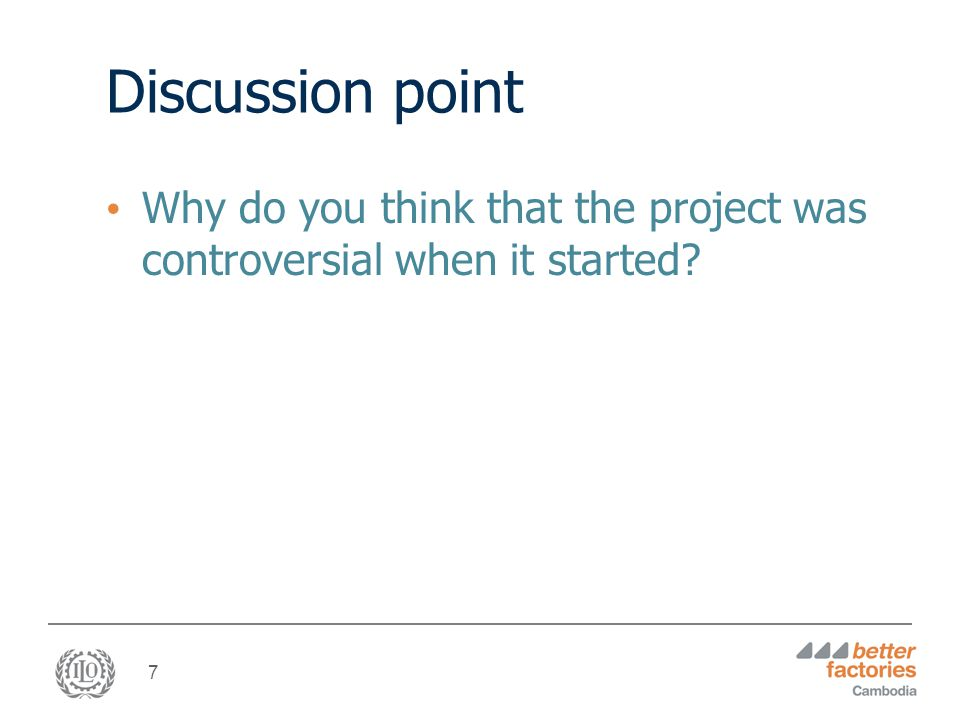 7 Discussion point Why do you think that the project was controversial when it started