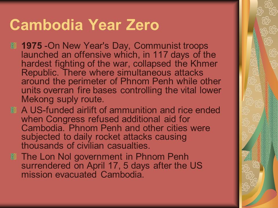 Cambodia Year Zero 1975 -On New Year's Day, Communist troops launched an offensive which, in 117 days of the hardest fighting of the war, collapsed th
