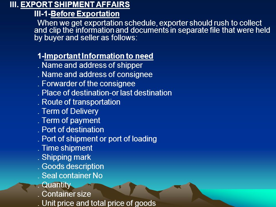 III. EXPORT SHIPMENT AFFAIRS III-1-Before Exportation When we get exportation schedule, exporter should rush to collect and clip the information and d