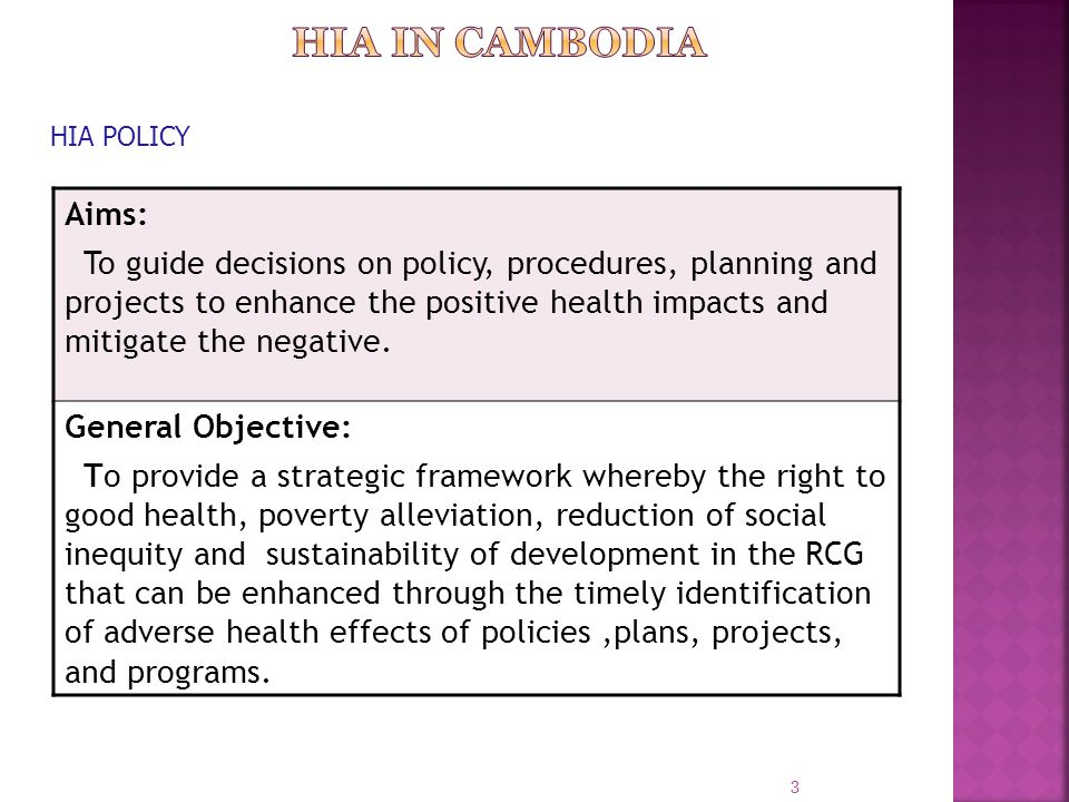  Using tools for decision makers  Providing structure and process to improve health outcomes  Promoting cross-sectoral working by promoting partnerships and sharing of responsibilities for health  Prospective assessments of impacts in the early planning stages  Protecting the most vulnerable people, who may be at risk from proposed developments  Encouraging practices good governance with transparent procedures utilizing identified and public participation 2