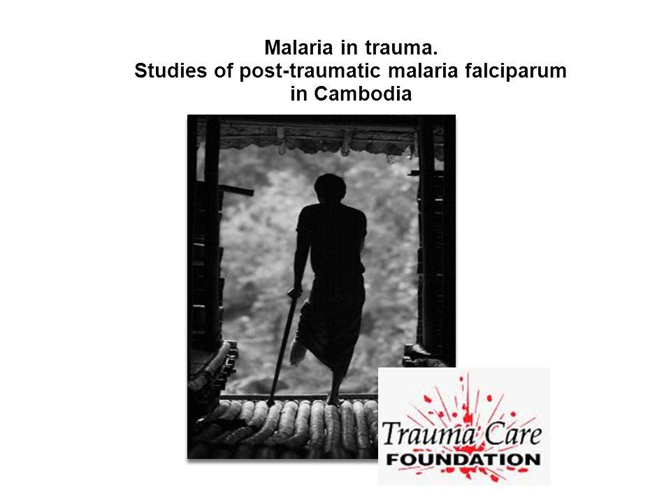 Malaria in trauma. Studies of post-traumatic malaria falciparum in Cambodia