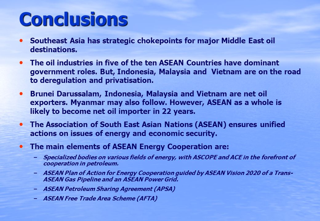 Conclusions Southeast Asia has strategic chokepoints for major Middle East oil destinations.