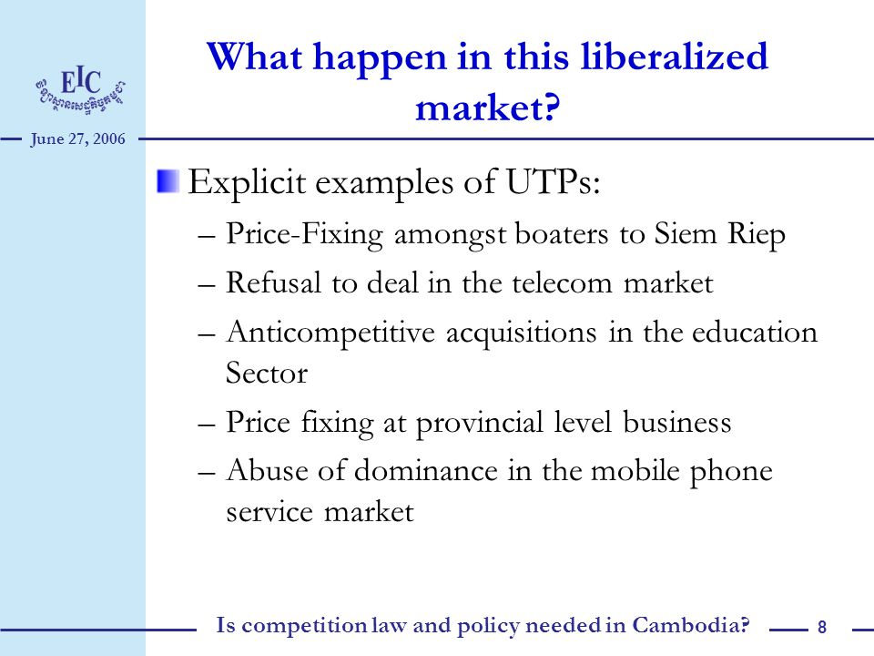 June 27, 2006 Is competition law and policy needed in Cambodia.
