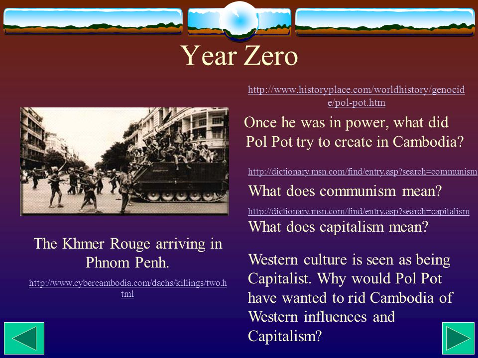 Year Zero http://www.historyplace.com/worldhistory/genocid e/pol-pot.htm http://www.historyplace.com/worldhistory/genocid e/pol-pot.htm Once he was in power, what did Pol Pot try to create in Cambodia.