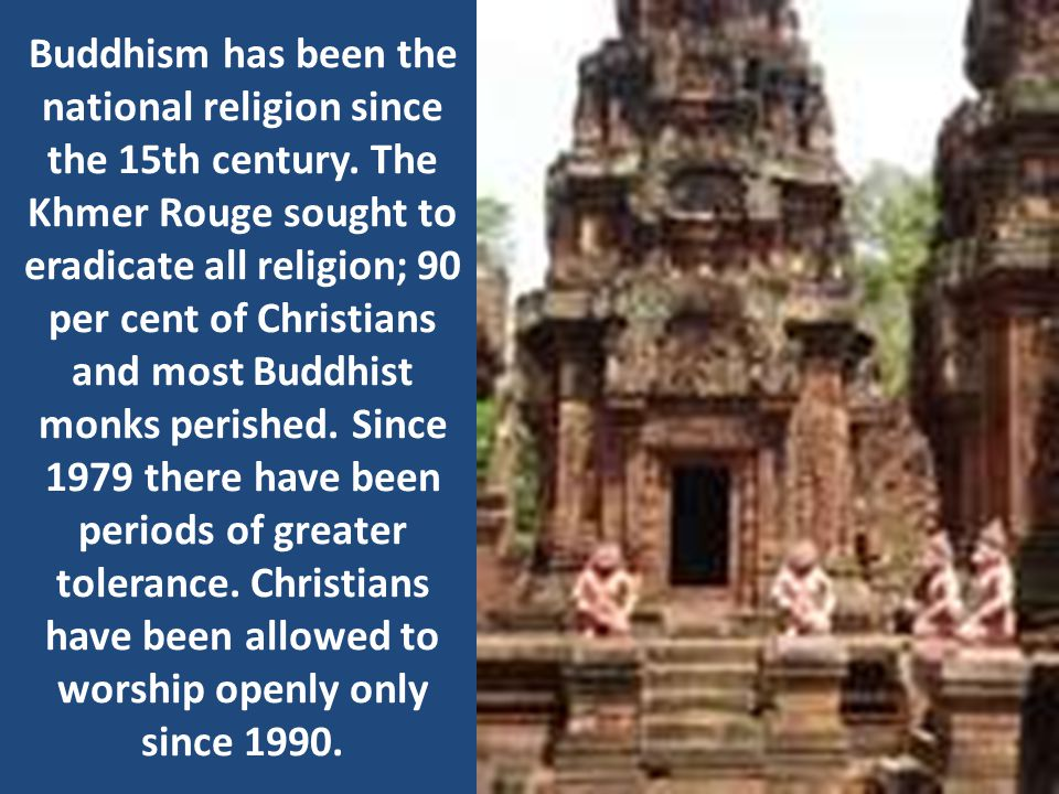 Buddhism has been the national religion since the 15th century.