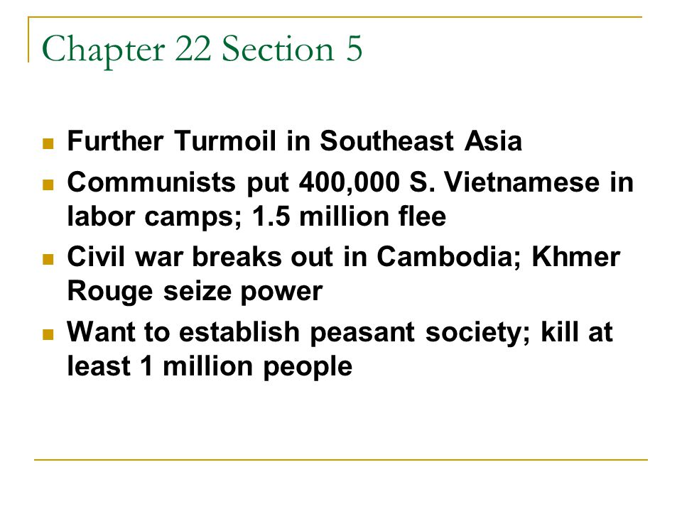 Chapter 22 Section 5 The Legacy of Vietnam Government abolishes military draft 1973 Congress passes War Powers Act: President must inform Congress within 48 hours of deploying troops 90 day maximum deployment without Congressional approval War contributes to cynicism about government, political leaders