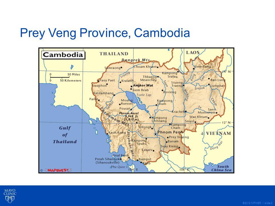 ©2012 MFMER | slide-2 Prey Veng Province, Cambodia