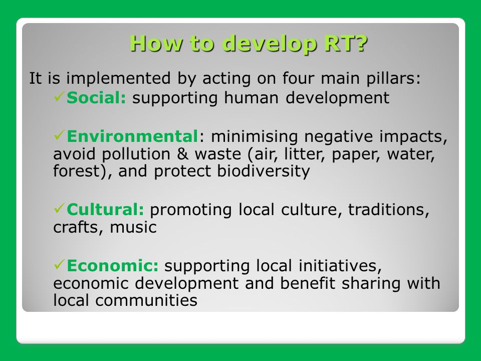 It is implemented by acting on four main pillars: Social: supporting human development Environmental: minimising negative impacts, avoid pollution & w