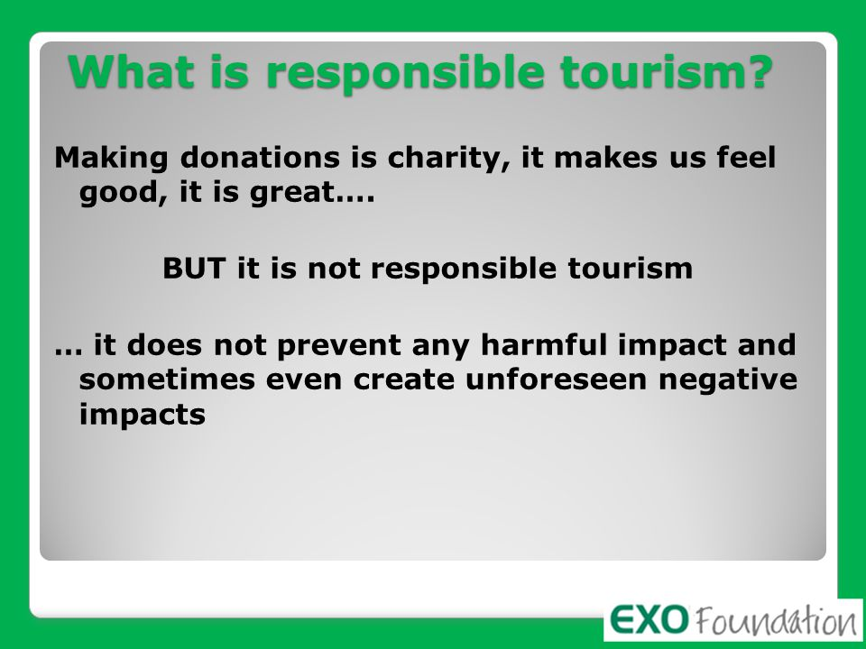 SO, What is responsible tourism.