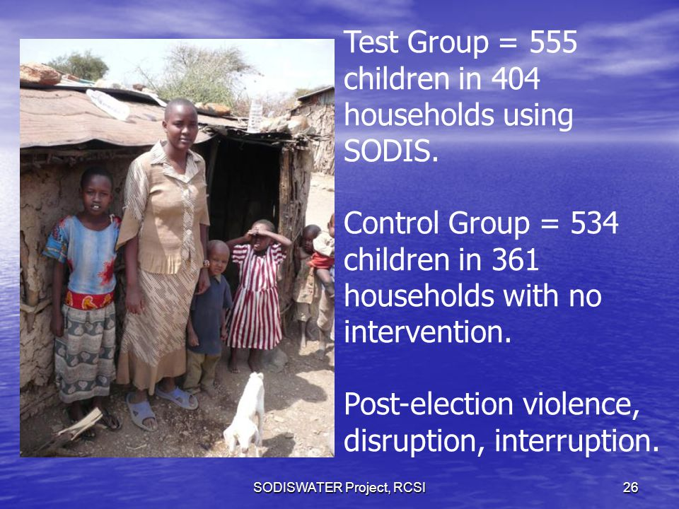 SODISWATER Project, RCSI26 Test Group = 555 children in 404 households using SODIS.