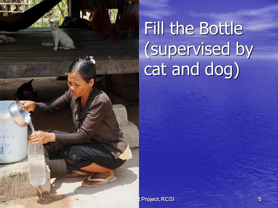 Expose the water in the bottle for 6 hours - (supervised by foreman) SODISWATER Project, RCSI6