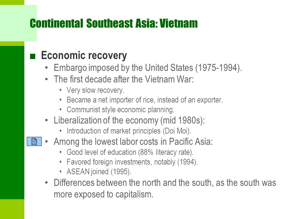 Continental Southeast Asia: Vietnam ■ Economic recovery Embargo imposed by the United States (1975-1994). The first decade after the Vietnam War: Very