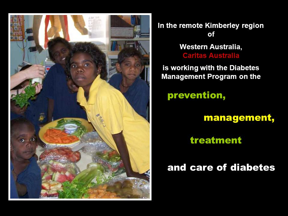 In the remote Kimberley region of Western Australia, Caritas Australia is working with the Diabetes Management Program on the prevention, management, treatment and care of diabetes