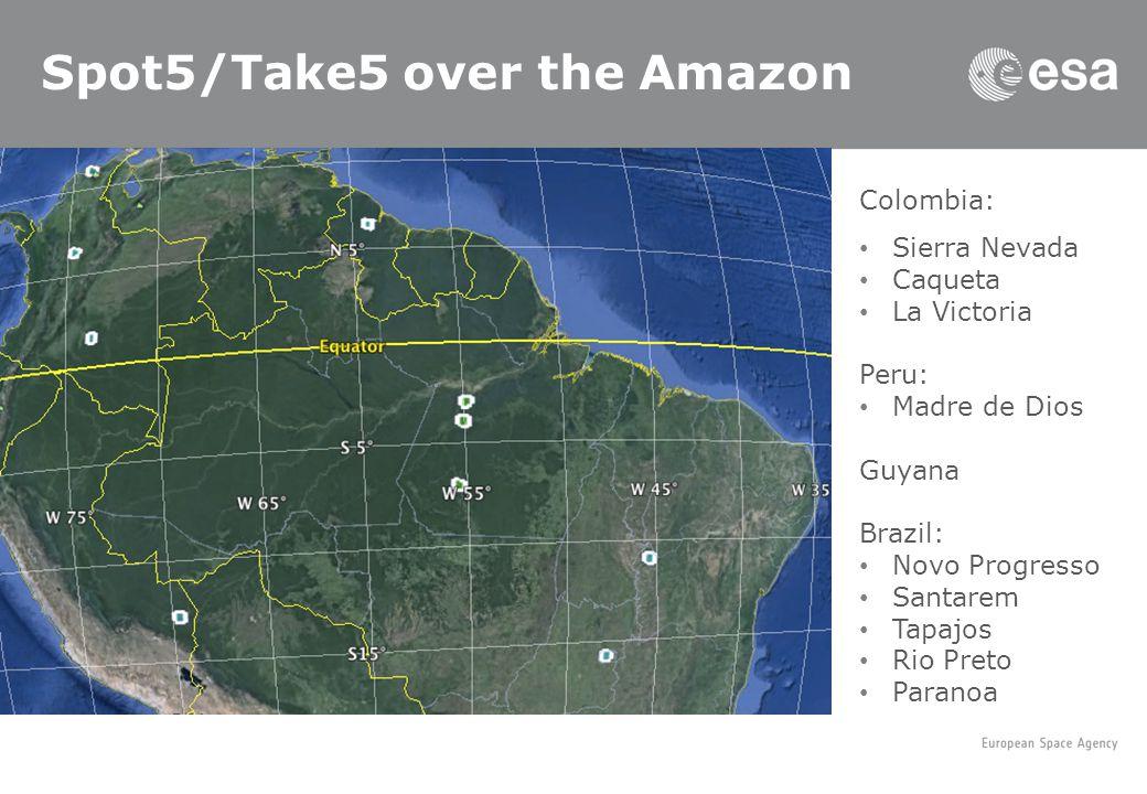 Spot5/Take5 over the Amazon Colombia: Sierra Nevada Caqueta La Victoria Peru: Madre de Dios Guyana Brazil: Novo Progresso Santarem Tapajos Rio Preto Paranoa