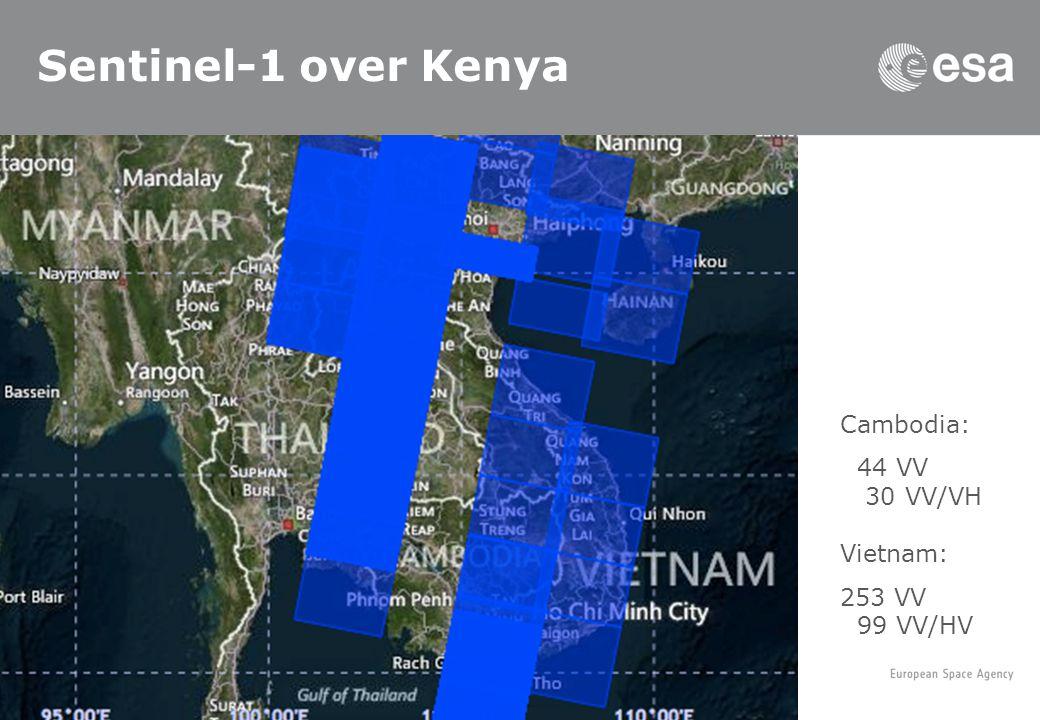 Sentinel-1 over Kenya Cambodia: 44 VV 30 VV/VH Vietnam: 253 VV 99 VV/HV