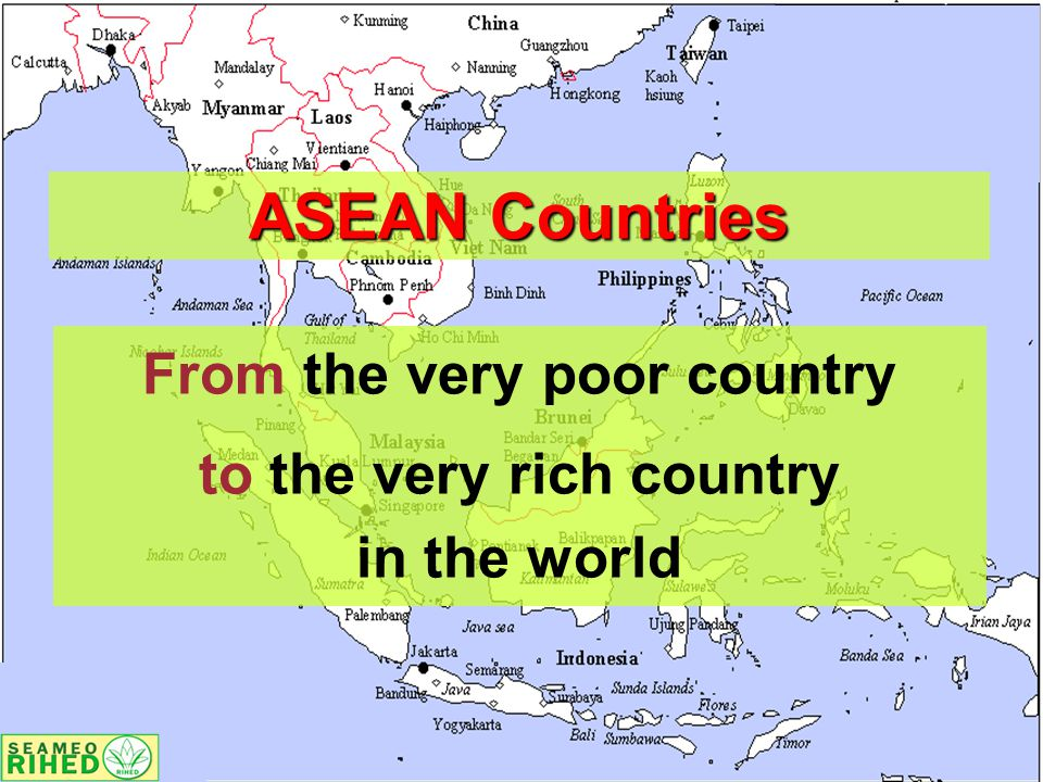 ASEAN Countries From the very poor country to the very rich country in the world