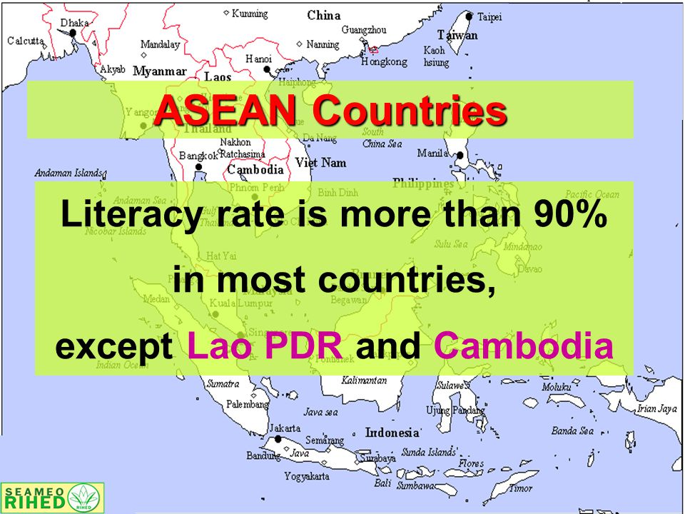 ASEAN Countries Literacy rate is more than 90% in most countries, except Lao PDR and Cambodia