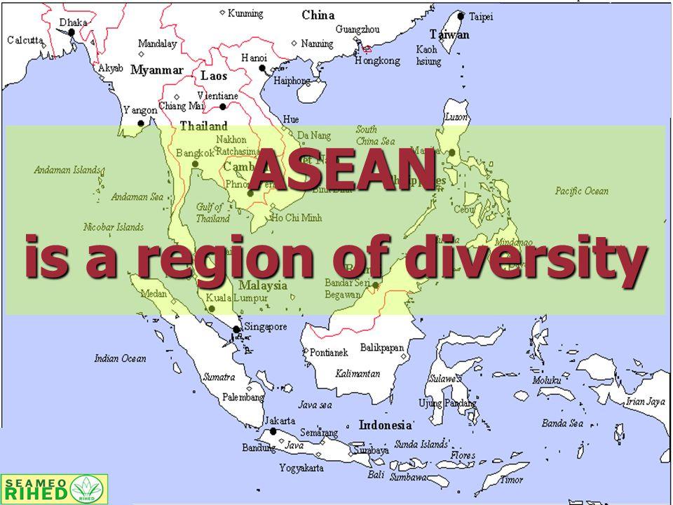 ASEAN ASEAN is a region of diversity