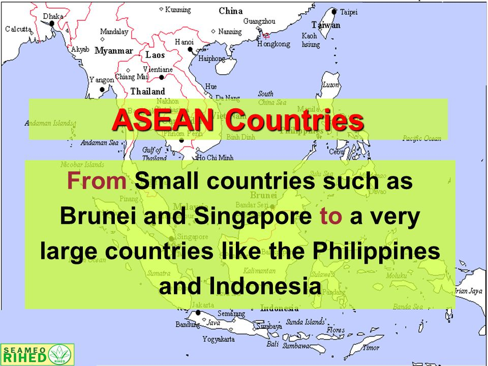 ASEAN Countries From Small countries such as Brunei and Singapore to a very large countries like the Philippines and Indonesia