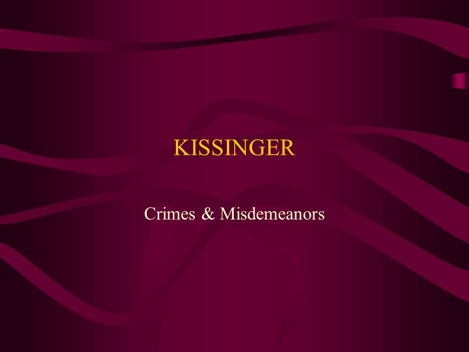 KISSINGER Crimes & Misdemeanors