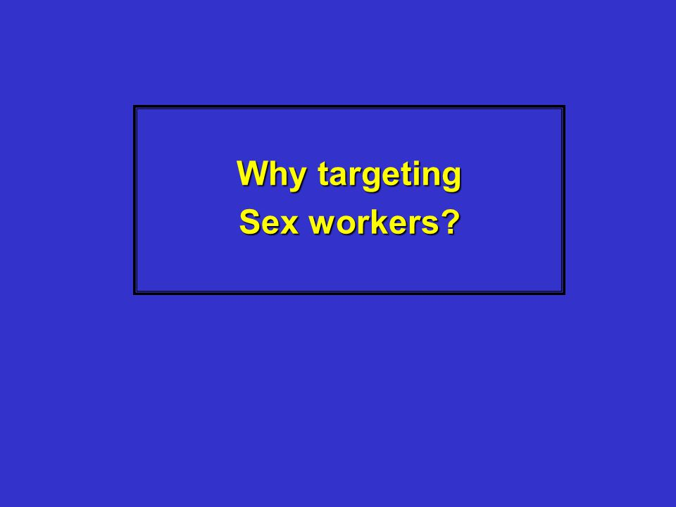 Why targeting Sex workers