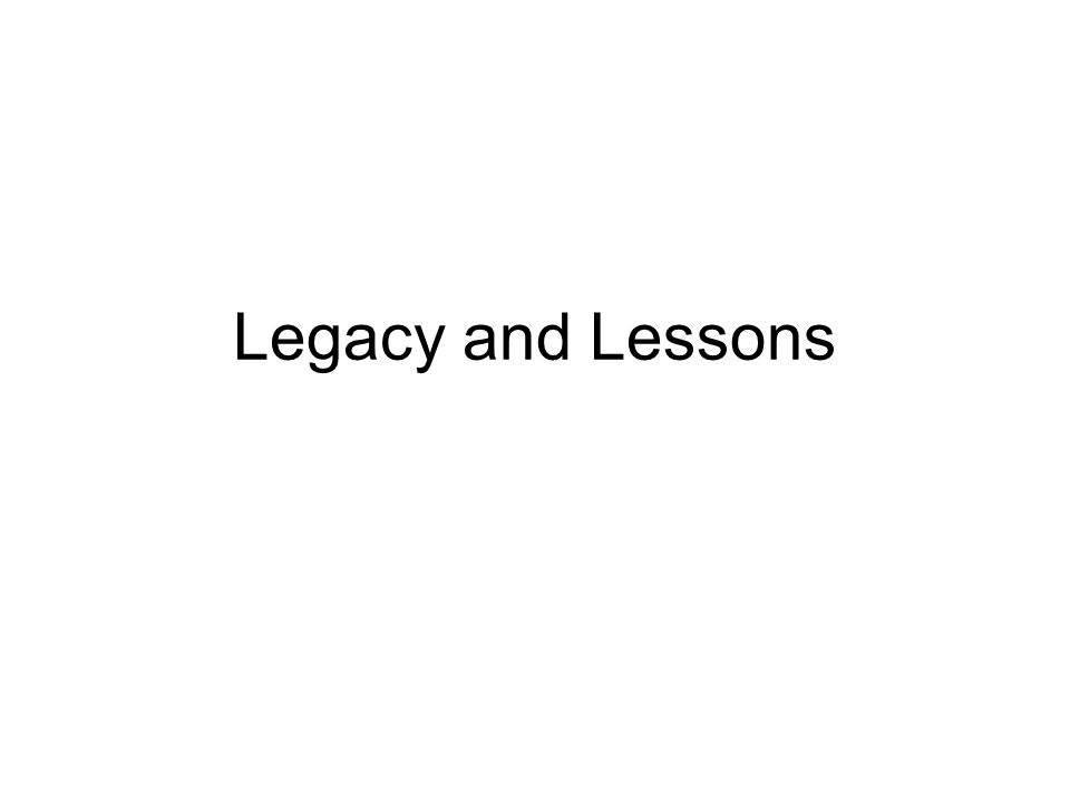 Legacy and Lessons