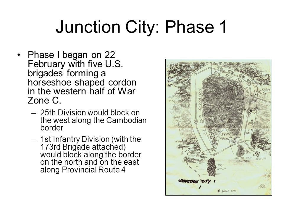 Junction City: Phase 1 Phase I began on 22 February with five U.S.
