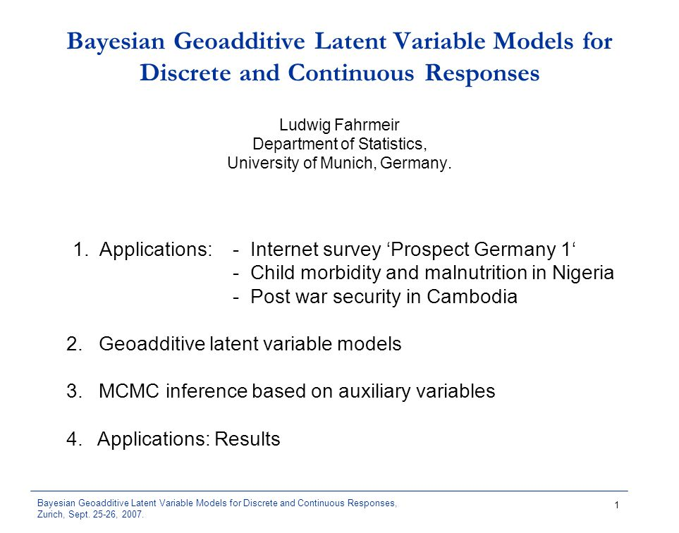 Bayesian Geoadditive Latent Variable Models for Discrete and Continuous Responses, Zurich, Sept.