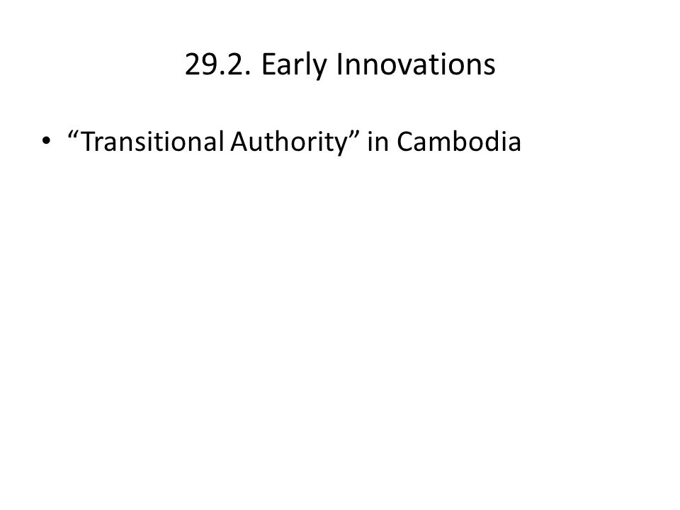 "29.2. Early Innovations ""Transitional Authority"" in Cambodia"