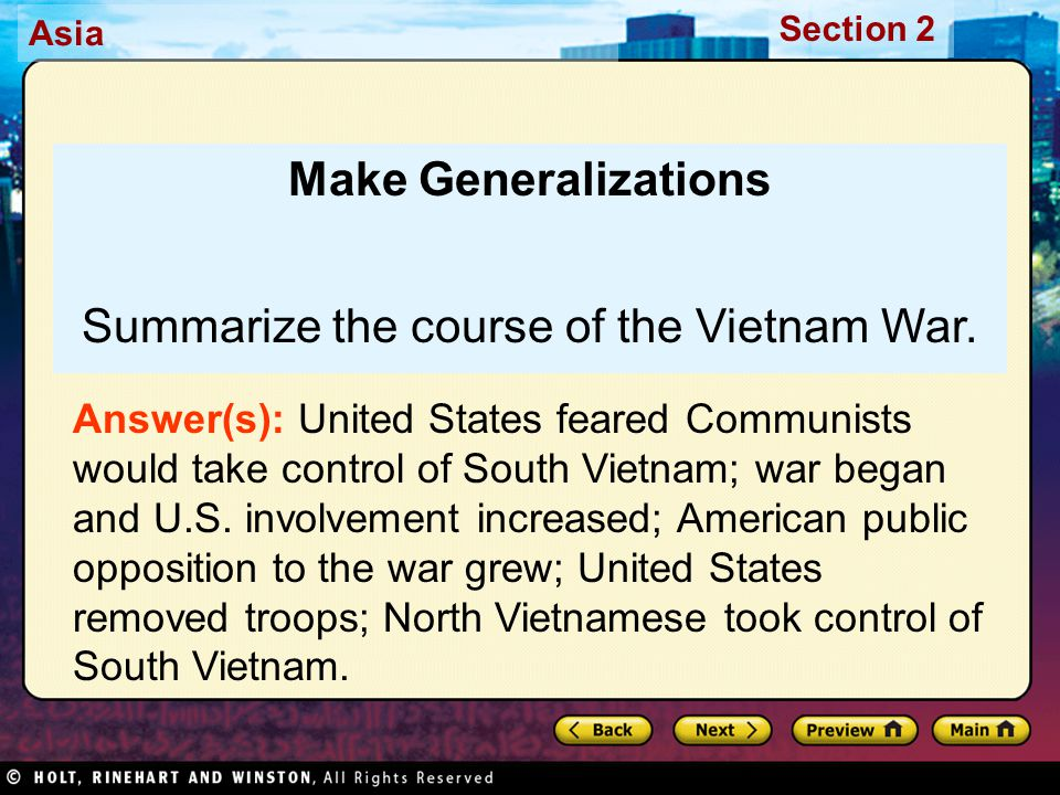 Asia Section 2 Make Generalizations Summarize the course of the Vietnam War. Answer(s): United States feared Communists would take control of South Vi