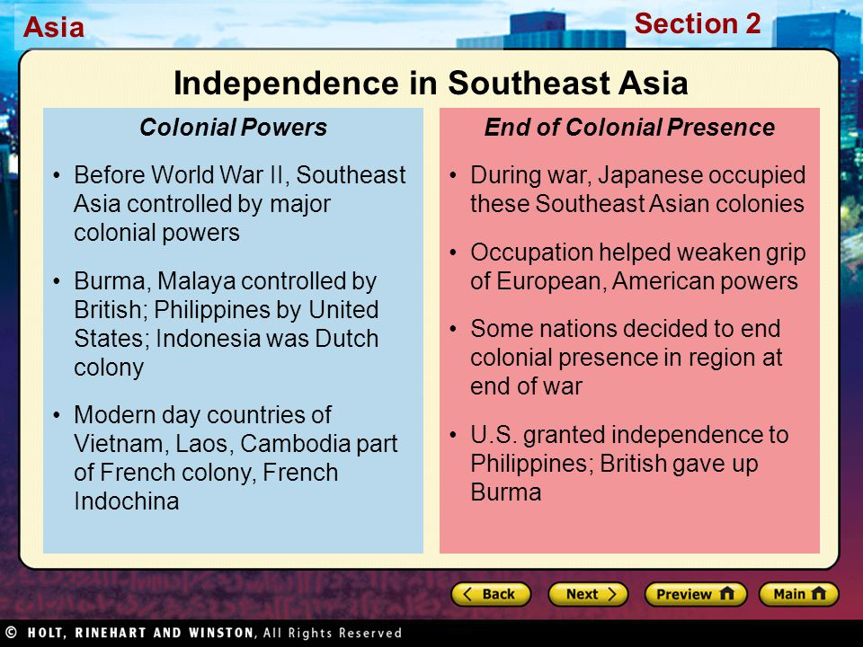 Asia Section 2 During war, Japanese occupied these Southeast Asian colonies Occupation helped weaken grip of European, American powers Some nations de