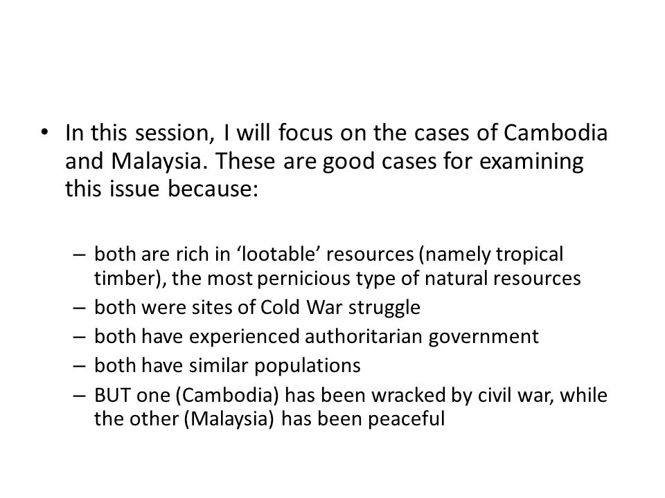 In examining this issue, I will: – examine the analytical framework developed by Snyder (2006) – suggest some revisions/modifications to this framework; and then – illustrate how this revised framework can helps us to understand civil war outcomes in Malaysia and Cambodia.