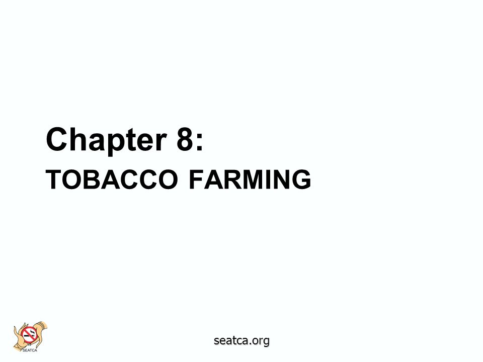 TOBACCO FARMING Chapter 8: seatca.org