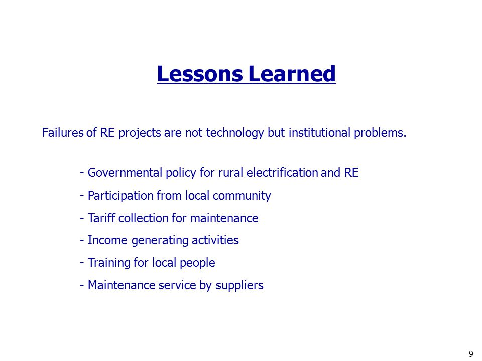 Lessons Learned Failures of RE projects are not technology but institutional problems.