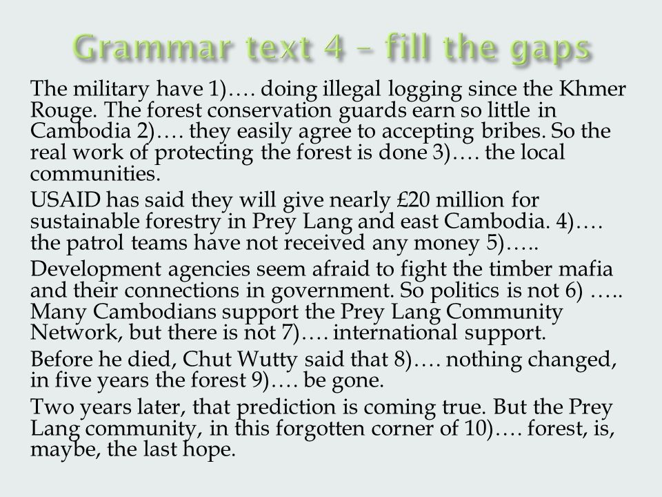 The military have 1)…. doing illegal logging since the Khmer Rouge.