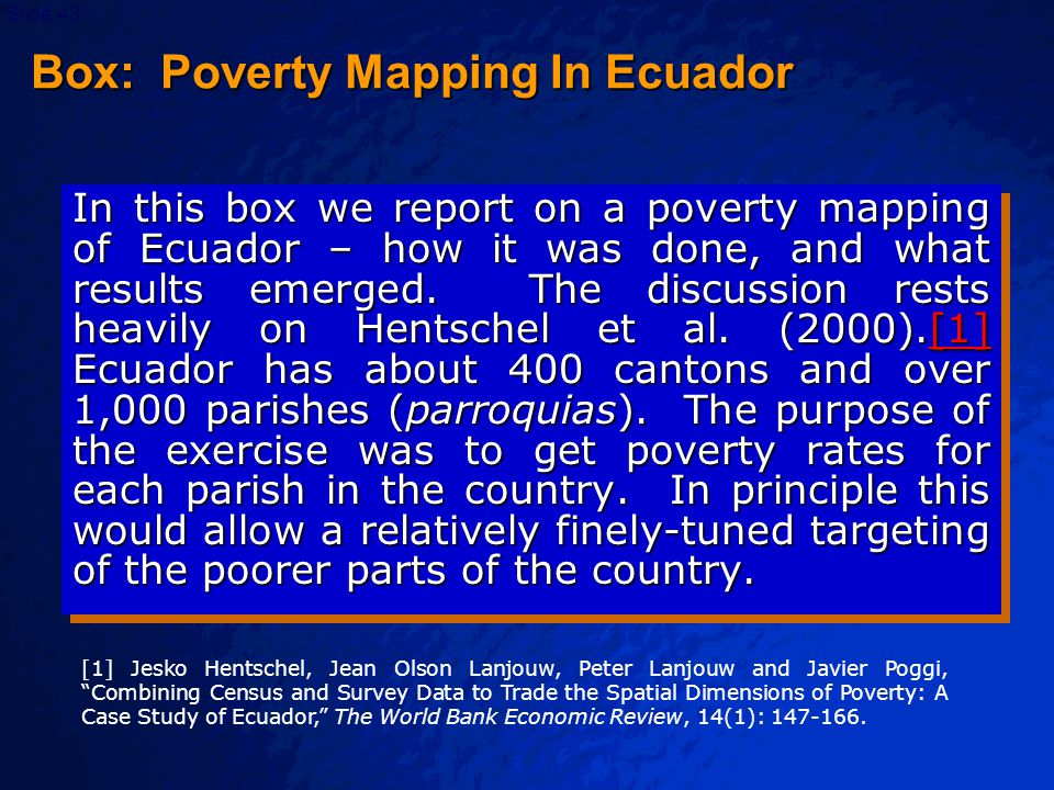 © 2003 By Default!Slide 43 Box: Poverty Mapping In Ecuador In this box we report on a poverty mapping of Ecuador – how it was done, and what results emerged.