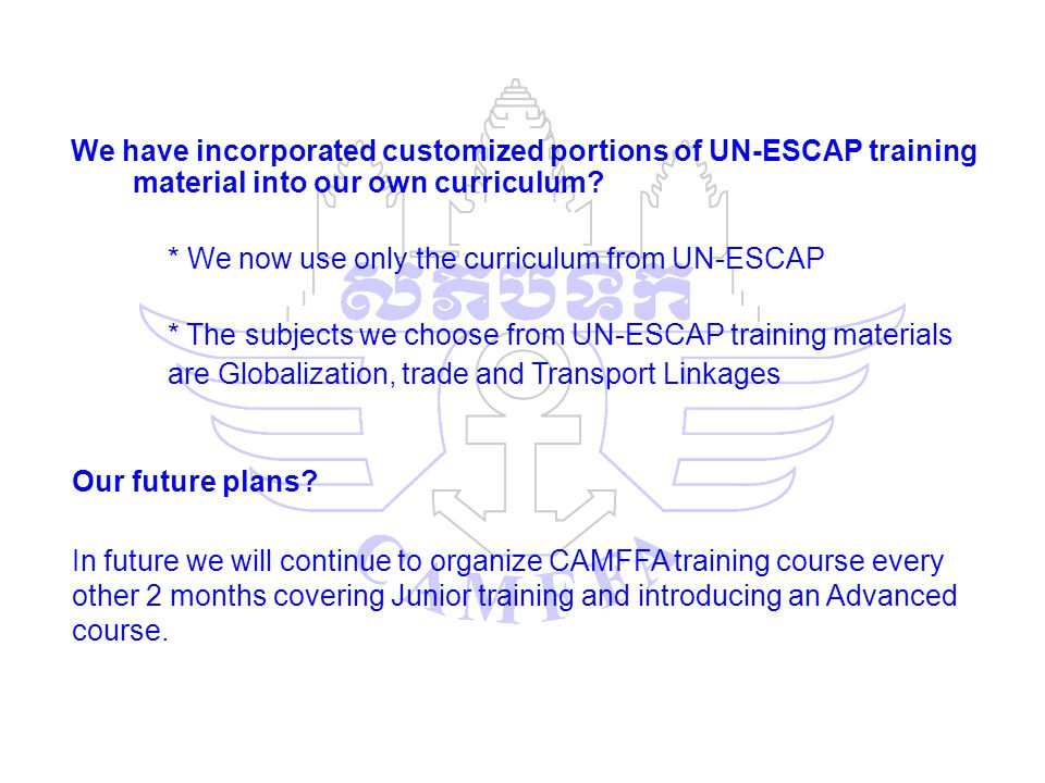 We have incorporated customized portions of UN-ESCAP training material into our own curriculum.