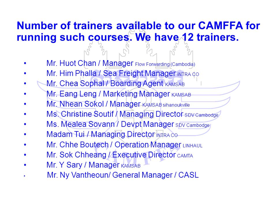 Number of trainers available to our CAMFFA for running such courses.