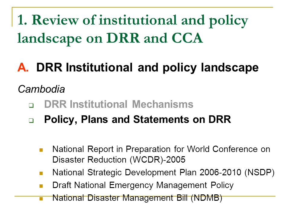 1. Review of institutional and policy landscape on DRR and CCA A.