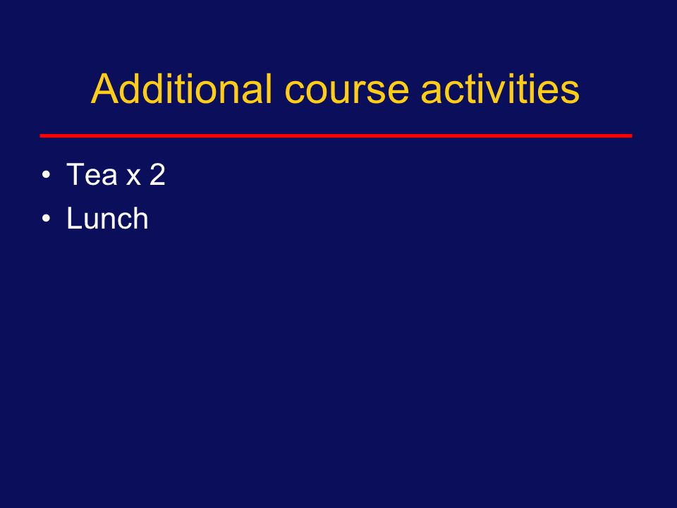 Additional course activities Every day:  One-on-one work with advisors/instructors  Team writing  Individual writing Statistical consultation and analysis
