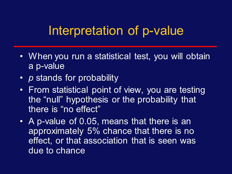 Topics to be covered - 5 5.Meaning of a p-value  How to present p-values 6.Multivariate analysis  Stratification  Multivariate logistic regression Statistical test of differences in association Presentation of results  Multivariate linear regression