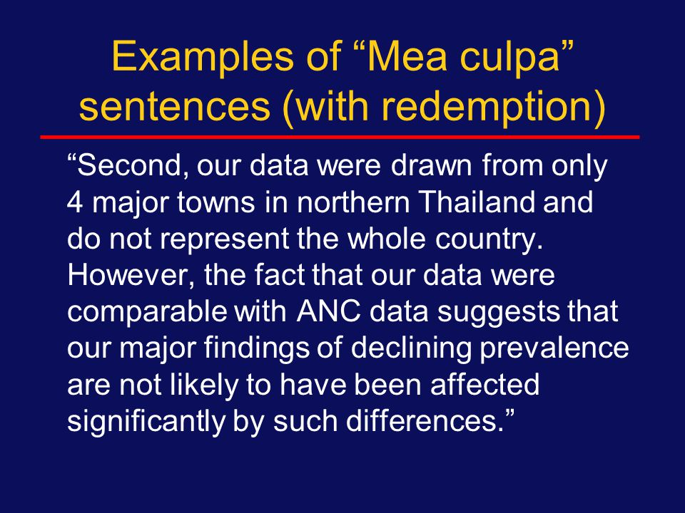 Example of primary Mea culpa sentences Our findings are subject to several limitations.