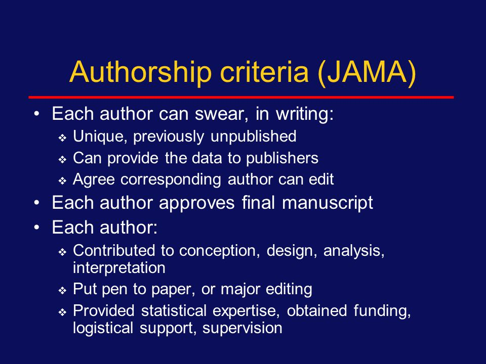 Criteria for authorship International Committee of Medical Journal Editors  Established in 1978 in Vancouver  Established common criteria for publication of scientific articles in health  Established clear criteria for authorship in 1988
