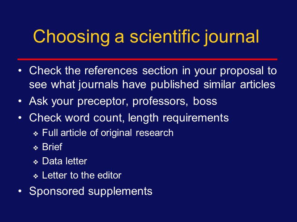 Choosing a scientific journal Field: Biomedical, psychological, social science, statistical Focus: Disease-focused (e.g., AIDS) or general audience.